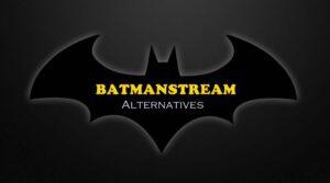 batmanstream alternative