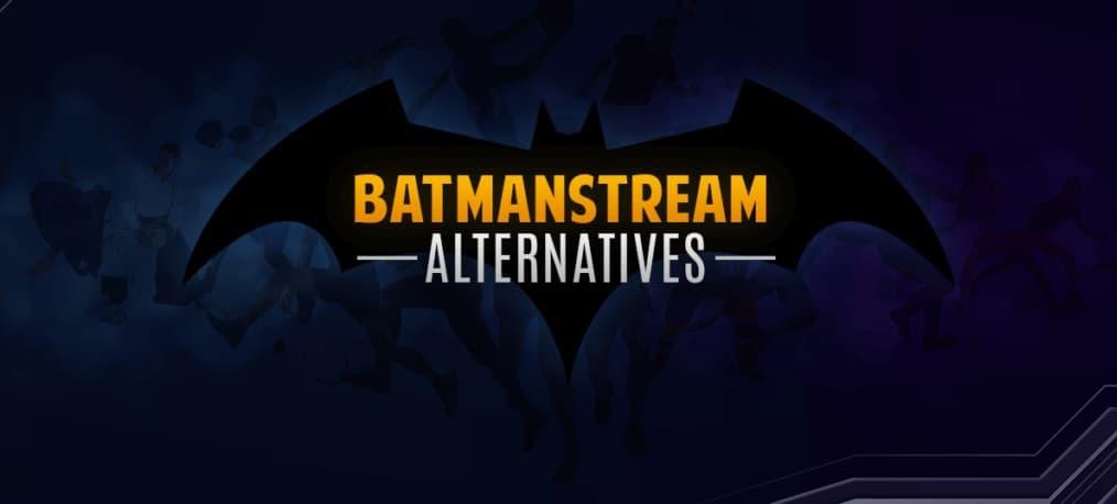 Batmanstram Alternatives